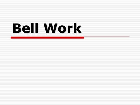 Bell Work. Vocabulary  Inequality – a mathematical statement that shows the relationship between quantities that are not equivalent.  Algebraic Inequality.