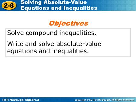 Objectives Solve compound inequalities.