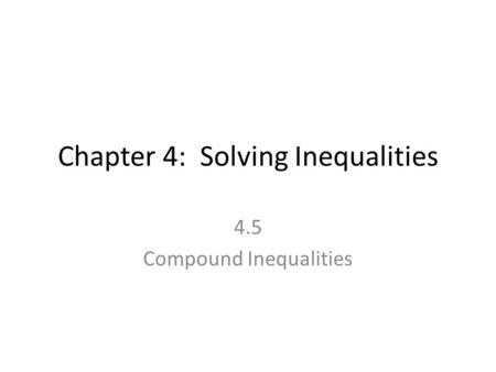 Chapter 4: Solving Inequalities
