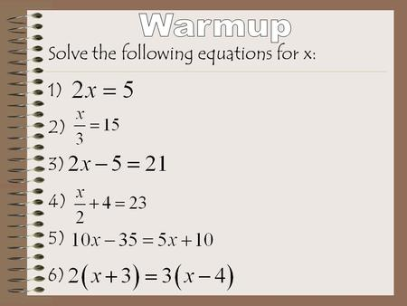 Solve the following equations for x: 1) 2) 3) 4) 5) 6)