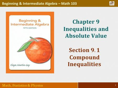 1 Beginning & Intermediate Algebra – Math 103 Math, Statistics & Physics.