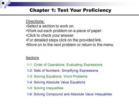 Chapter 1: Test Your Proficiency Directions: Select a section to work on. Work out each problem on a piece of paper. Click to check your answer. For detailed.
