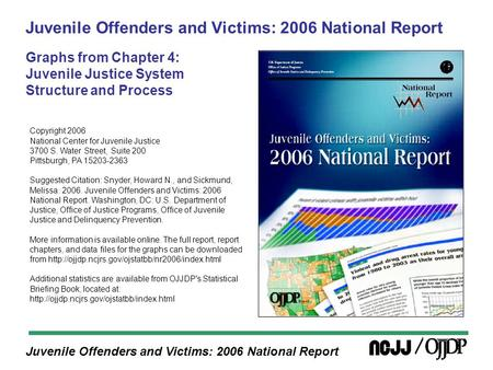 Juvenile Offenders and Victims: 2006 National Report Juvenile Offenders and Victims: 2006 National Report Graphs from Chapter 4: Juvenile Justice System.