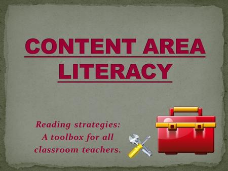 Reading strategies: A toolbox for all classroom teachers.