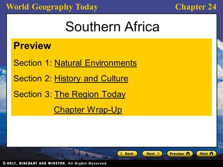 World Geography TodayChapter 24 Southern Africa Preview Section 1: Natural EnvironmentsNatural Environments Section 2: History and CultureHistory and Culture.