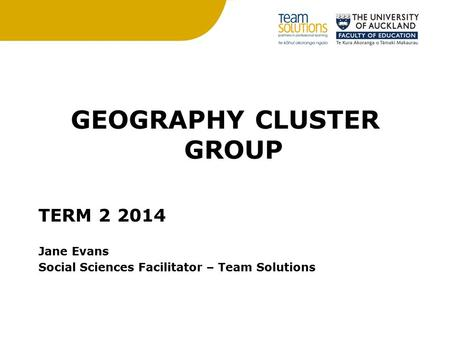 GEOGRAPHY CLUSTER GROUP TERM 2 2014 Jane Evans Social Sciences Facilitator – Team Solutions.