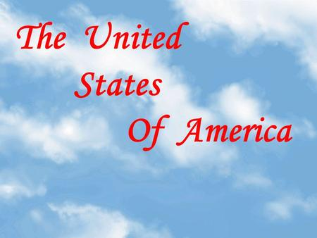 The United States Of America The USA is one of the largest countries in the world.