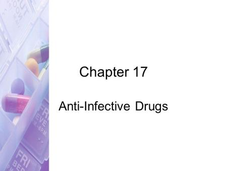 Chapter 17 Anti-Infective Drugs. Copyright © 2007 by Thomson Delmar Learning. ALL RIGHTS RESERVED.2 Treatment by Anti-Infectives Need to identify causative.