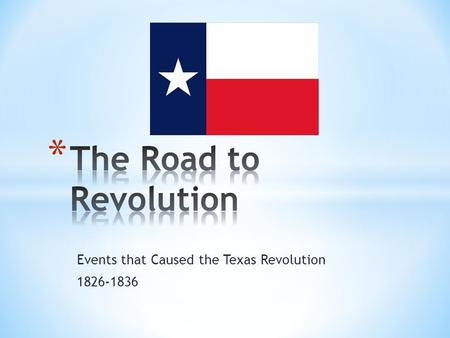 Events that Caused the Texas Revolution