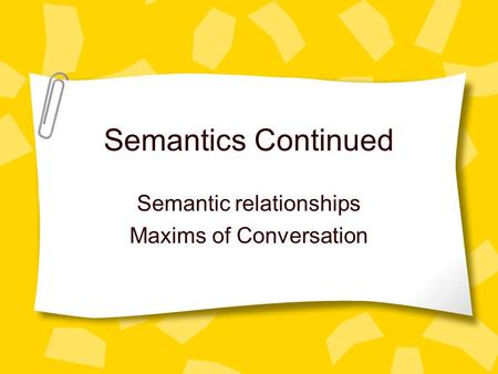 Semantic relationships Maxims of Conversation