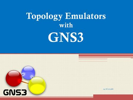 24/08/2013hb Topology Emulators with GNS3. Agenda About me What is GNS3? Problem of other simulators Installing GNS3 & Configure Adding IOS Image Adding.