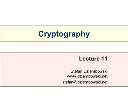 Cryptography Lecture 11 Stefan Dziembowski