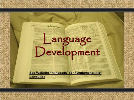 "Language Development Comunicación y Gerencia See Website ""handouts"" for Fundamentals of Language."