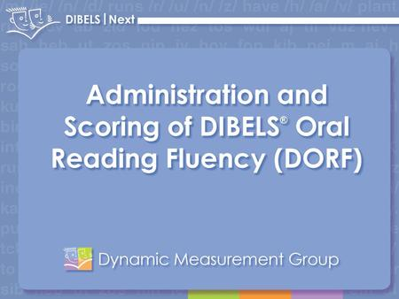 DIBELS ® Assess the Basic Early Literacy Skills 2.