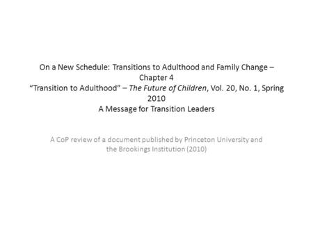 "On a New Schedule: Transitions to Adulthood and Family Change – Chapter 4 ""Transition to Adulthood"" – The Future of Children, Vol. 20, No. 1, Spring 2010."
