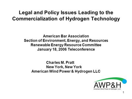 1 Legal and Policy Issues Leading to the Commercialization of Hydrogen Technology American Bar Association Section of Environment, Energy, and Resources.