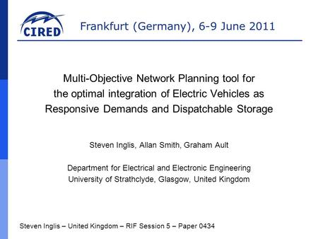 Frankfurt (Germany), 6-9 June 2011 Steven Inglis – United Kingdom – RIF Session 5 – Paper 0434 Multi-Objective Network Planning tool for the optimal integration.