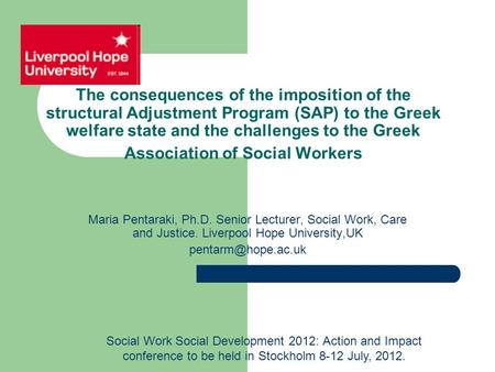 The consequences of the imposition of the structural Adjustment Program (SAP) to the Greek welfare state and the challenges to the Greek Association of.