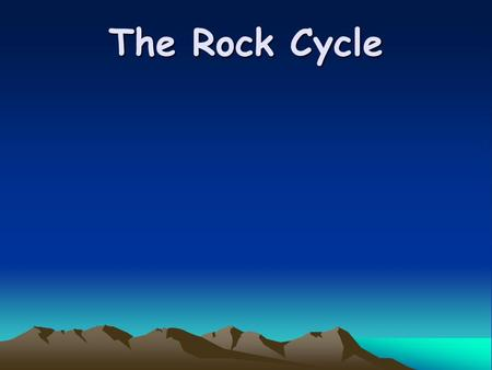 The Rock Cycle. So…what is the difference between a rock and a mineral? A mineral is a naturally formed solid material with a crystal structure. Quartz.