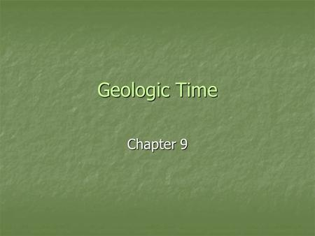 Geologic Time Chapter 9.