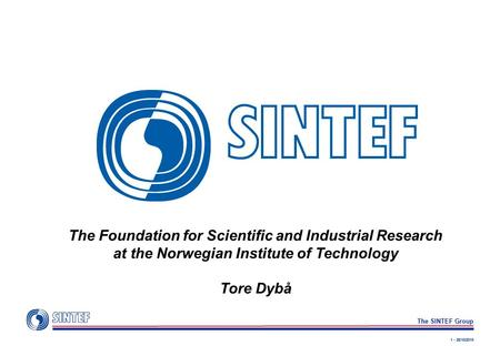 1 - 26/10/2015 The SINTEF Group The Foundation for Scientific and Industrial Research at the Norwegian Institute of Technology Tore Dybå.