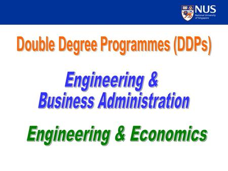 2 Introduction Programmes are designed to be completed in five years (9 to 10 semesters). Maximum candidature is six years. Double Degree Programmes BEng(Hons)