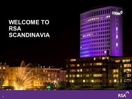 1 WELCOME TO RSA SCANDINAVIA. RSA GLOBAL NETWORK REPRESENTATION Representation in over 150 countries and territories RSA Network Partner No Representation.