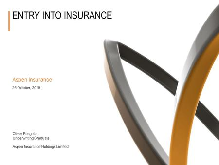 entry into insurance Aspen Insurance 24 April, 2017
