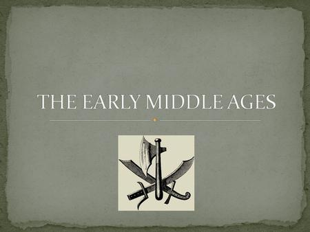 Dates of the Middle Ages Early Middle Ages: 500 – 1000 High Middle Ages: 1000 – 1250 Late Middle Ages: 1250 - 1500.