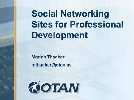 Social Networking Sites for Professional Development Marian Thacher