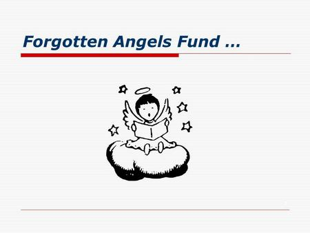 Forgotten Angels Fund … 1. Vision To enhance the quality of life for disadvantage children of Fiji by facilitating and nurturing their educational journey…