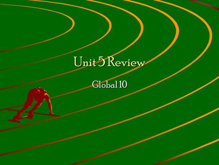 Unit 5 Review Global 10. The Scientific Revolution The Scientific Revolution began during the Renaissance. It was a movement that rejected traditional.