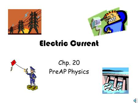 Electric Current Chp. 20 PreAP Physics SI Units: C/s = Ampere (A) Named after French Mathematician -- Andre Ampere ELECTRIC CURRENT The electric current.