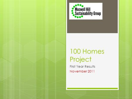 100 Homes Project First Year Results November 2011.