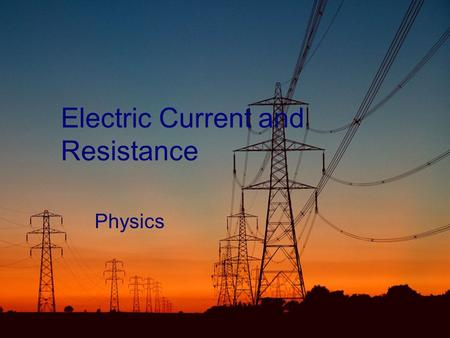 "Electric Current and Resistance Physics. Potential Difference  Charges can ""lose"" potential energy by moving from a location at high potential (voltage)"