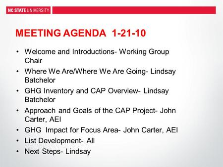 Welcome and Introductions- Working Group Chair Where We Are/Where We Are Going- Lindsay Batchelor GHG Inventory and CAP Overview- Lindsay Batchelor Approach.