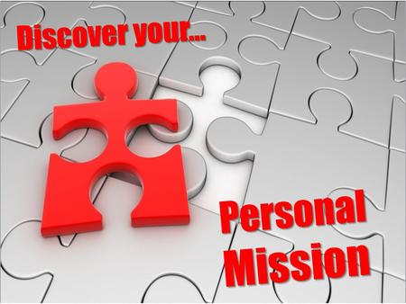 "PREPARATION Recognizing that God has given you a ""personal mission,"" gladly surrender your life to His service."