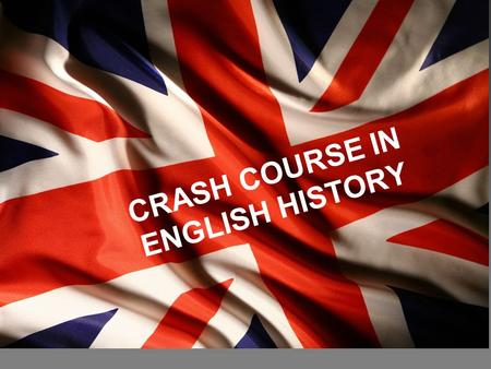 "CRASH COURSE IN ENGLISH HISTORY. IN THE BEGINNING… Between 800 and 600 B.C., two groups of Celts from southern Europe invaded the British Isles. The ""Britons"""