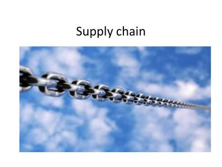 Supply chain. Introduction Today, supply chain development means much more than simply overcoming isolated supplier problems. Throughout all sectors of.