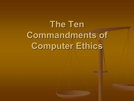The Ten Commandments of Computer Ethics. The 1st Commandment Thou shalt not use a computer to harm Thou shalt not use a computer to harm other people.