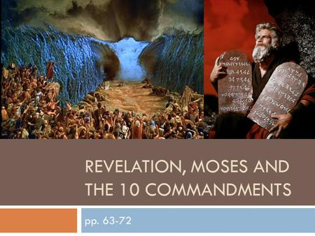 REVELATION, MOSES AND THE 10 COMMANDMENTS pp. 63-72.
