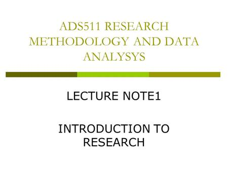 ADS511 RESEARCH METHODOLOGY AND DATA ANALYSYS