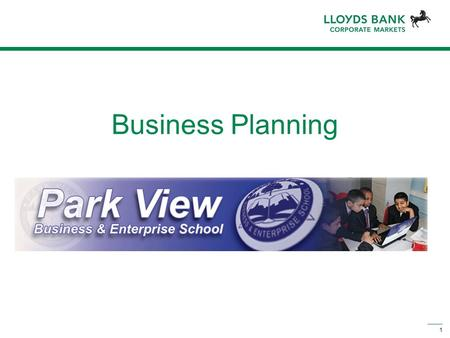 1 Business Planning Park View Business & Enterprise School.