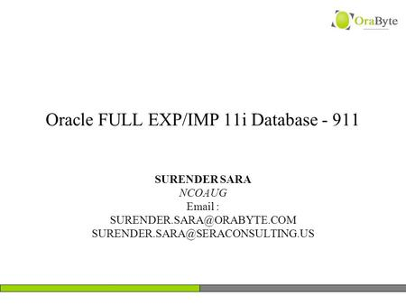 Oracle FULL EXP/IMP 11i Database - 911 SURENDER SARA NCOAUG