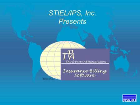 STIEL/IPS, Inc. Presents © STIEL/IPS, Inc.. STIEL/IPS, Inc.  1982 - Founded as an MIS Consulting Company.  1984 - Offered Custom Programming Solutions.