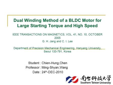 Dual Winding Method of a BLDC Motor for Large Starting Torque and High Speed IEEE TRANSACTIONS ON MAGNETICS, VOL. 41, NO. 10, OCTOBER 2005 G. H. Jang and.
