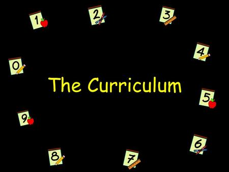 The Curriculum. Developing Program Goals Broad statements of purpose that state the described end results – what is to be achieved. Should include – Develop.