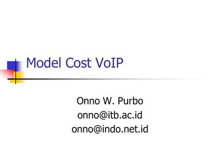 Model Cost VoIP Onno W. Purbo