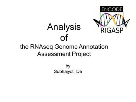 Analysis of the RNAseq Genome Annotation Assessment Project by Subhajyoti De.