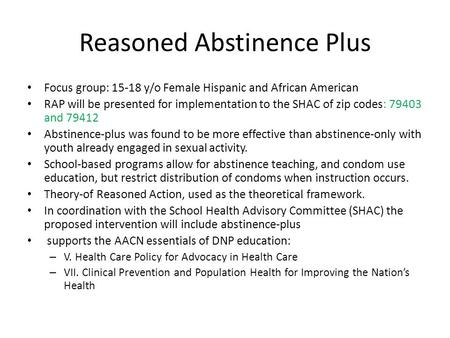 Reasoned Abstinence Plus Focus group: 15-18 y/o Female Hispanic and African American RAP will be presented for implementation to the SHAC of zip codes:
